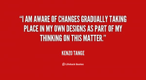 am aware of changes gradually taking place in my own designs as part ...