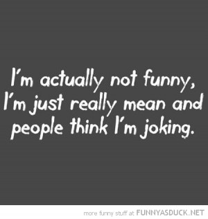 just really mean people think I'm joking quote funny pics pictures pic ...