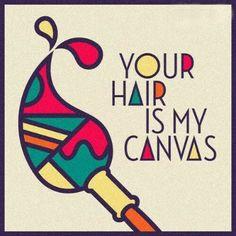 Your Hair Is My Canvas. #HairStylistQuote #HairstylistLife #HairArtist ...
