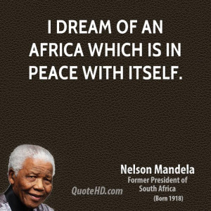 dream of an Africa which is in peace with itself.