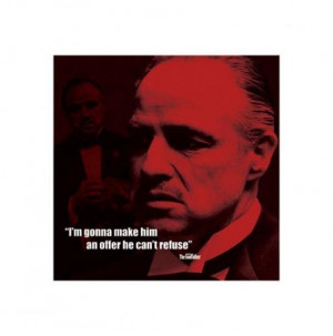 Gonna Make Him An Offer He Can't Refuse - The Godfather