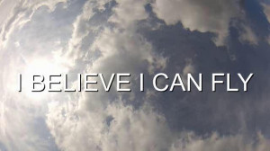 believe-i-can-fly.jpg