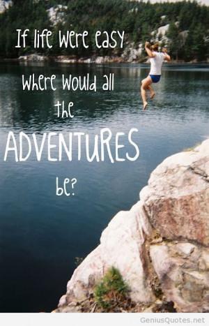 take adventures in life quote motivational genius quotes