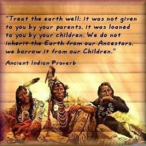 Native, american, quotes, proverbs, earth, wisdom