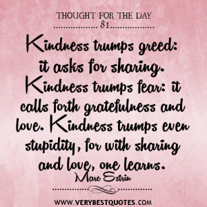 Kindness trumps greed quotes, kindness Quotes, thought for the day