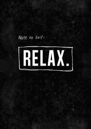 Quixotic Magpie: Note to Self: Relax
