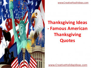 Thanksgiving Ideas - Famous American Thanksgiving Quotes