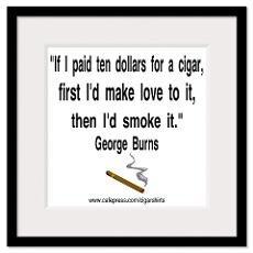 George Burns Cigar Quote