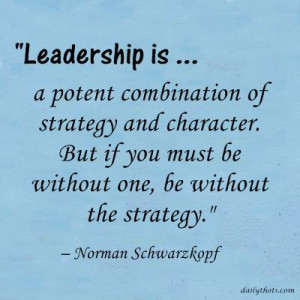 "... be without one, be without the strategy."" – Norman Schwarzkopf"