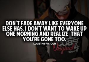 Fading Away Quotes Tumblr Fade away