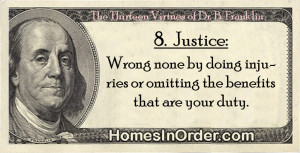 Benjamin Franklin's 13 Virtues, #8. Justice