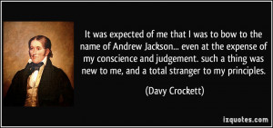 It was expected of me that I was to bow to the name of Andrew Jackson ...