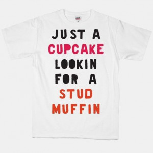 Funny Cupcake Quotes | cupcake #stud #muffin #funny #cute | Quotes ...