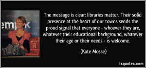 message is clear: libraries matter. Their solid presence at the heart ...