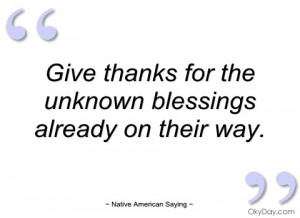 give thanks for the unknown blessings native american saying