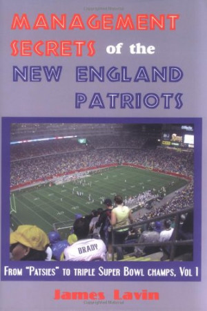 Management Secrets of the New England Patriots: From