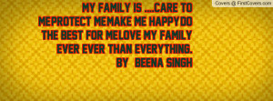 My family is ....care to me,protect me,make me happy,Do the best for ...