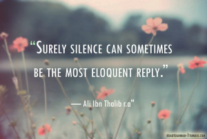 surely silence can sometimes be the most eloquent reply