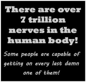 ... down to my last nerve and it seems like they are stomping on it! LOL