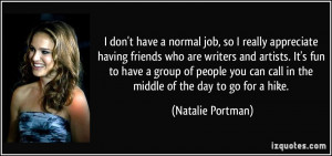 quote-i-don-t-have-a-normal-job-so-i-really-appreciate-having-friends ...