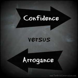 where does confidence cross over into arrogance to be confident