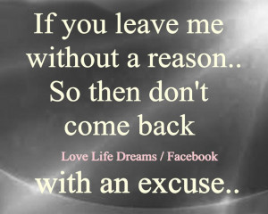 if+you+leave+me+without+a+reason+don't+come+back+with+an+excuse....jpg