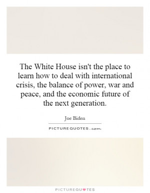 ... peace, and the economic future of the next generation Picture Quote #1