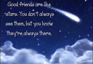 Good Friends Are Like Stars Quotes About