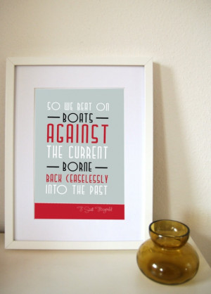Art Quotes & Signs Great Gatsby Quote print - So we beat on, boats ...