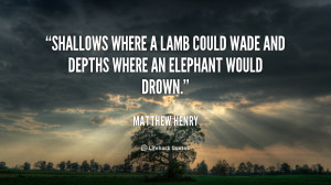 matthew henry quotes shallows where a lamb could wade and depths where ...