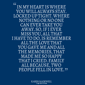 Quotes Picture: in my heart is where you will always stay locked up ...