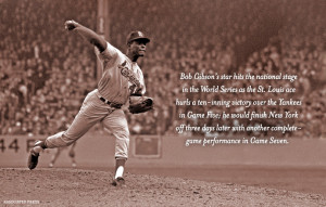 ... bob gibson quote don t dig in against bob gibson he ll knock you