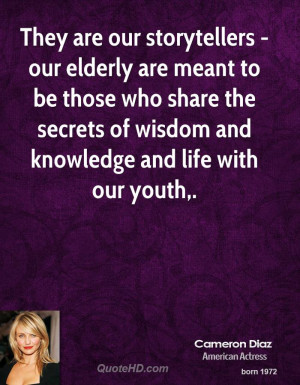 They are our storytellers - our elderly are meant to be those who ...