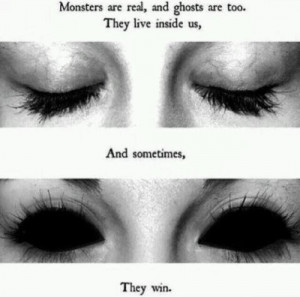 Monsters are real, and ghosts are too. They live inside us, and ...