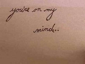 You're on my mind...