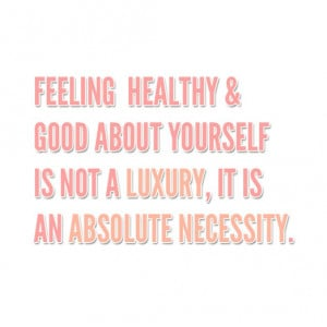 Feeling healthy & good about yourself is not a luxuty, it is an ...