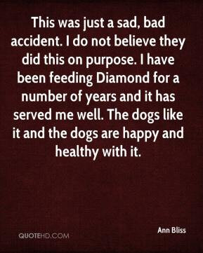 ... me well. The dogs like it and the dogs are happy and healthy with it