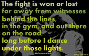 ... Long Before I Dance Under Those Lights. - Muhammad Ali ~ Boxing Quote