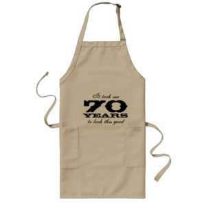 70th_birthday_apron_for_men_with_funny_quote ...