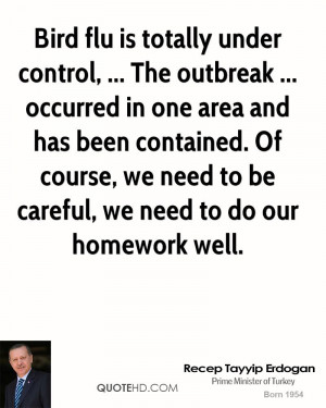 Bird flu is totally under control, ... The outbreak ... occurred in ...