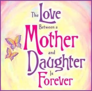 daughter to mother quotes love the love between a mother and mother ...