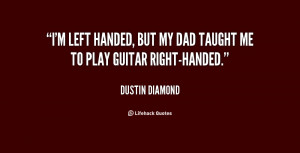 quote-Dustin-Diamond-im-left-handed-but-my-dad-taught-80065.png
