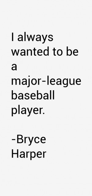 Bryce Harper Quotes amp Sayings