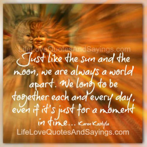 Just like the sun and the moon ..
