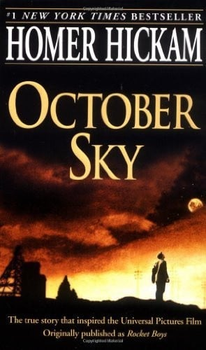 October Sky (The Coalwood Series #1) by Homer Hickam, http://www ...
