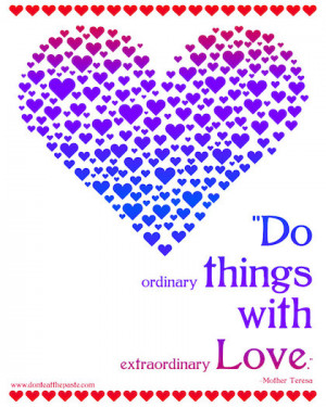 do ordinary things with extraordinary love Mother Teresa Picture Quote