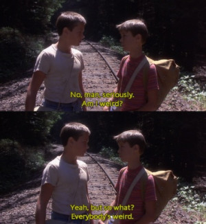 Stand By Me ... everybody is weird: Awesome Movie, Film, 80S Movie ...