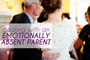 Absent Father Quotes Emotionally absent parent
