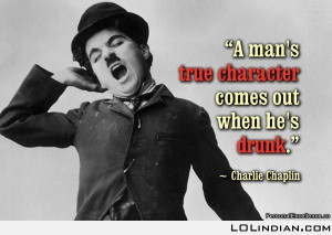 charlie chaplain quote on being drunk