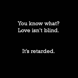 Retarded Love